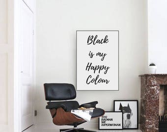 Black Is My Happy Colour, Funny Poster, Inspirational Poster, Sarcastic Quote, Motivational Quote, Wall Art, Home Decor, Wall Decor, Print