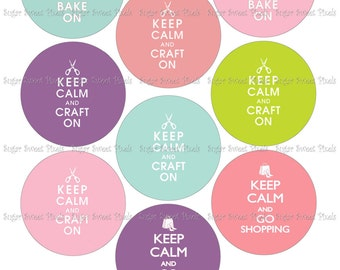 INSTANT DOWNLOAD Keep Calm & bake, Craft,  shopping   Images for 2.25 inch Button Machines 8x10 sheet