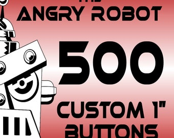 500 Custom Professionally Made 1 inch Pinback Buttons