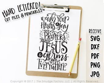 Wash Your Hands SVG, Say Your Prayers Because Jesus And Germs Are Everywhere, Bathroom Printable, Silhouette, Cricut, Hand Lettered SVG