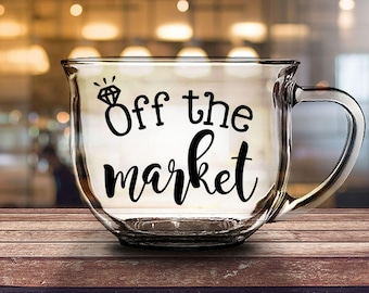 Off the market - 16 oz CLEAR GLASS MUG - fiancee gift, engagement gift