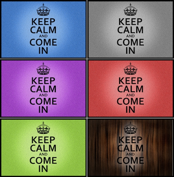 Doormat Keep calm and come in, wish text possible