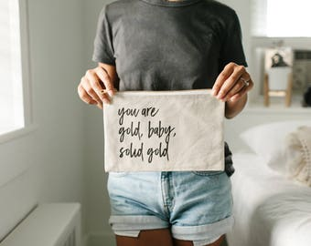 Cosmetic Bag, Gift for her, Girlfriend Gift, You are gold baby, Makeup Bag,Natural Cosmetic Bag,Cosmetic Bag With Sayings, Canvas Makeup Bag