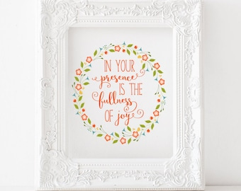 In Your presence is the fullness of joy Print, In Your presence is the fullness of joy printable, Psalm 16 printable, psalm 16 print