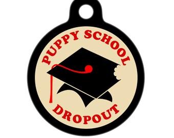 Pet ID Tag - Puppy School Dropout Pet Tag, Dog Tag