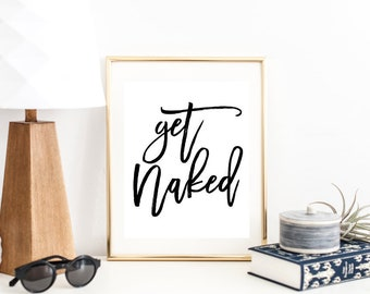 Get Naked Bathroom Printable Sign, Funny Bedroom Quote Print, Digital Wall Art Template, Home Decor, Gallery Wall, Instant Download, 8x10