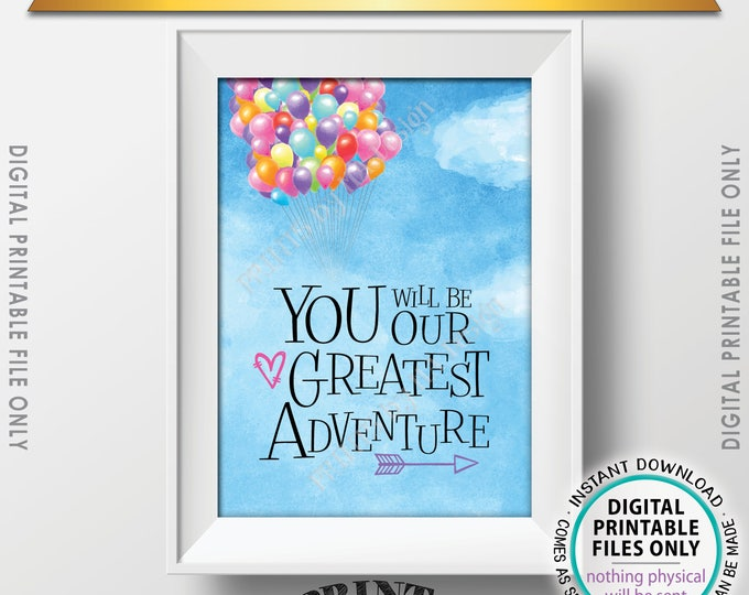 You Will Be our Greatest Adventure Baby Shower Sign, Adventure Nursery Art Balloons, Baby Girl Up Theme PRINTABLE Watercolor Style Sign <ID>