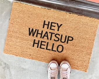 "hey, whatsup, hello doormat - 18x30"" - funny doormats - cute welcome mats - housewarming gifts - apartment decor - rug - dorm decor"