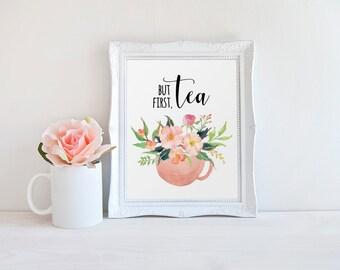 Floral Quote, But First Tea, Kitchen Art, Typographic Print, Tea Print, Kitchen decor, Inspirational Quote, Tea Quote, Watercolor Print