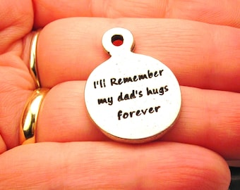 I'll remember my dad's hugs forever Bereavement  charm
