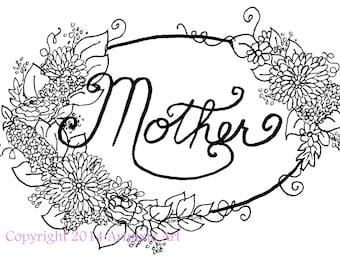 Mother hand lettered in floral frame digistamp, digi or digital stamp, clip art, coloring page