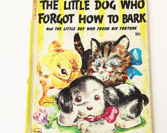 The Little Dog Who Forgot How to Bark. The Little Boy Who Found His Fortune. FIRST EDITION Book circa 1946.  Little Golden Book Wonder