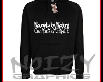 Naughty By Nature Changed By Grace Christian Hoodie Jesus Sweater Religious Sweatshirt S / M / L / XL / 2XL / 3XL