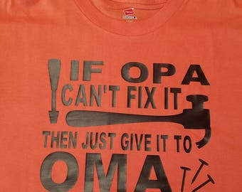 T-shirt - If Opa can't fix it, then just give it to Oma