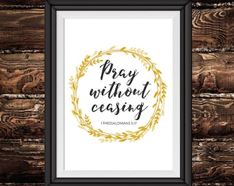 Pray without ceasing – 1 Thessalonians 5:17 - Black and White, Christian Print, Christian Wall Art, Scripture Art, Bible Verse Print