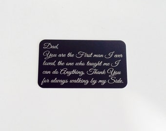 "Father of the Bride / Wedding Wallet Insert Card / Custom Wallet Card / Engraved Wallet Card / ""Dad, You are the First man I ever loved..."""