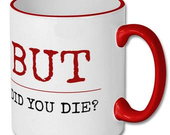 gamer, But Did You Die mug,gamer mug,gamer gifts,gamer gift,esports,gaming mug,gamer coffee mug,gamer mugs,gaming mugs,gaming coffee mugs