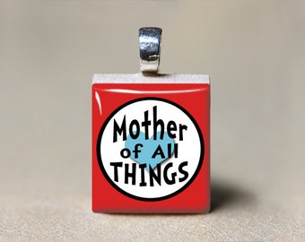 Mothers Day Gift, Mother of All Things Scrabble Tile Pendant, Mom Jewelry, Gift for Mom, Mommy Necklace, Mom Pendant, Mommy Jewelry