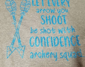 Let every arrow you shoot be shot with confidence