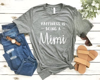 Happiness is being a Mimi shirt , Mothers day gift , Mimi shirt , Grandma shirt