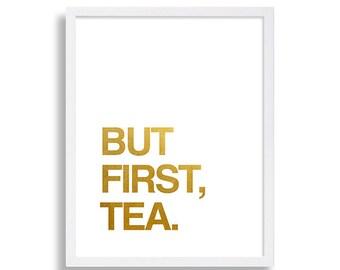 Faux Gold Foil Print But First Tea Typography Print Modern Home Decor Shiny Art Print Golden Art British Art Text Poster Interior Design