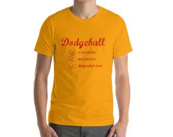 Dodgeball T-Shirt - Sport of Violence, Exclusion & Degradation