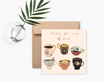 You're my cup of tea - Greeting card