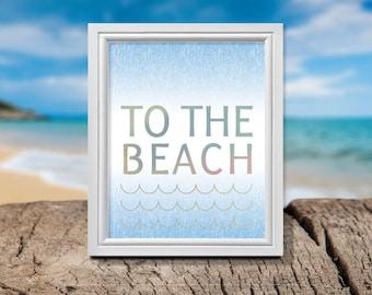 Beach Signs, Beach Digital Print, To the Beach Signs, Beach Print, Beach Art, Summer Vacation Saying, Winter Vacation Signs, Weekend Art