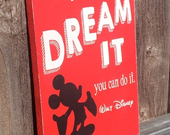 Walt Disney's If you can Dream it, You can Do It! Red, Black and White Typography Hand Painted Sign **Ready to Ship**