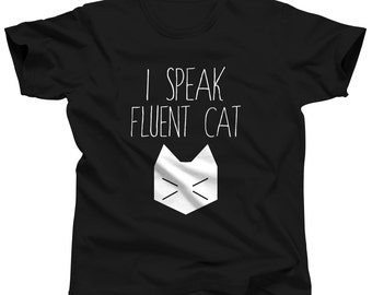 Men's Cat Shirt - I Speak Fluent Cat - Cat Tee - Cat T-Shirt - Funny Shirt - Cat Lover - Cat Tshirt - Funny Cat Shirt - Gift For Cat Lover
