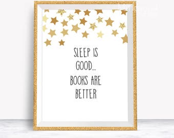 Sleep is Good... Books are Better Art Print | Printable Book Lover Art Print 5x7 and 8x10 |  Gift for Night Reader