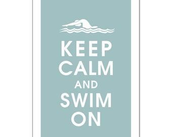 Keep Calm and Swim On, 13x19 Poster-(Slate Blue featured)  BUY 3 and get 1 FREE keep calm art keep calm print