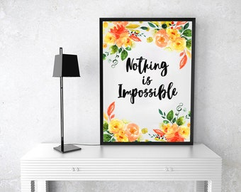 Set of 3, Motivation Printable Quotes, Instant download, nothing is impossible, dream it, office home decoration