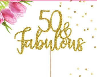 50 and Fabulous Cake Topper, 50th Birthday, Cake Topper, 50th Birthday Party, 50 Years Old, Birthday Cake Topper, Birthday Decor, Fifty