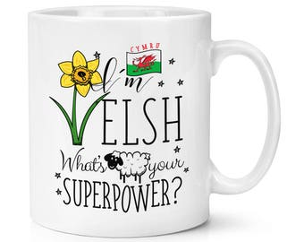 I'm Welsh What's Your Superpower 10oz Mug Cup