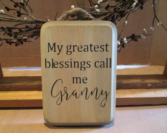 My Greatest Blessings Call Me Granny wooden sign