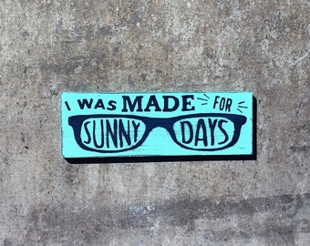 I Was Made For Sunny Days-MAGNET