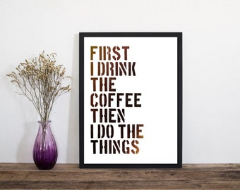 I Drink The Coffee, Quote, Wall Art, Art Print, Typography Print, Letterpress Print, Coffee Quote Print, Minimalist Prints