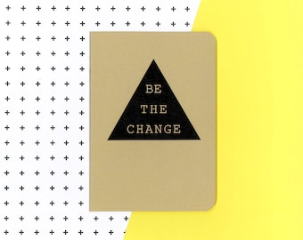 Be the change notebook - quote journal - motivational words