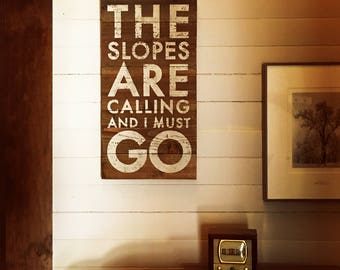 The slopes are calling and I must go 12 x 24 rustic sign on Cedar. Ski Sign, Ski Wall Decor, Ski Art, Experts, Mogul Sign, Downhill Ski Sign