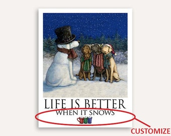 Labrador Retrievers Life Is Better With Labs Poster of Labrador Retrievers making a Snowman Shaped like a Dog