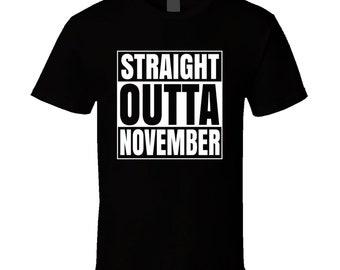 Straight Outta November Month Compton Style Birthday Celebration Parody T Shirt