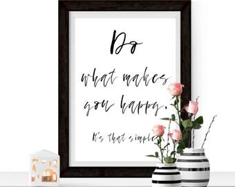 Do What Makes You Happy Print, Inspirational Print, Downloadable Print, Happiness Print, Monochrome Print, Simple Print, Black White Pring