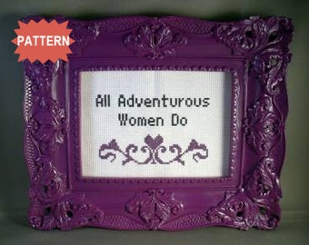 PDF/JPEG All Adventurous Women Do - Girls Quote (Pattern)