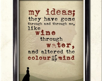 Wuthering Heights Art Quote Print Colour of my Mind A169