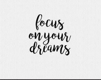 focus on your dreams svg dxf file instant download silhouette cameo cricut clip art commercial use