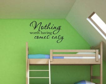 Vinyl wall decal  Nothing worth having comes easy wall quote decor   D32
