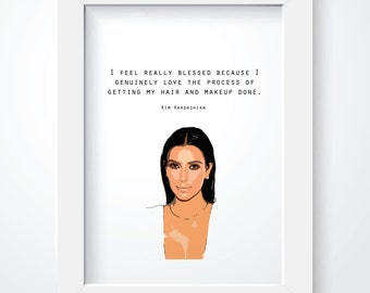 Kim Kardashian Quote - Blessed Print - Wall Decor. Wall Art. Funny Quote. Celebrity Quote. Hair and Makeup. Makeup Artist.