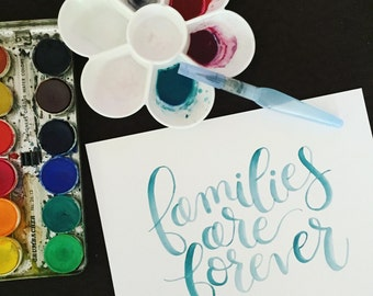 Families are Forever - 8x10 custom hand lettered