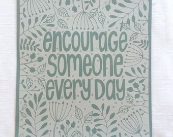 "Encourage Someone Every Day 11""x14"" Screen Print"